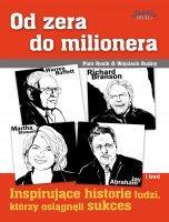 Od zera do milionera / Piotr Rosik i Wojciech Rudny
